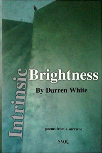 Intrinsic Brightness - poetry by Darren White