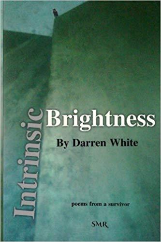 Intrinsic Brightness - poetry by Darren White
